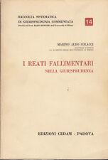 DIRITTO COLACCI I REATI FALLIMENTARI NELLA GIURISPRUDENZA 1970 CEDAM LIBRO