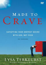 Made to Crave : Satisfying Your Deepest Desire with God, Not Food by Lysa...