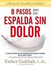 8 Pasos Para Una Espalda Sin Dolor: Recuerde Cuando No Dolia (Paperback or Softb