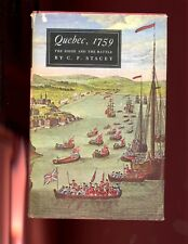 Quebec, 1759: The Siege and the Battle, C P Stacey, 2nd Cdn  HBdj VG