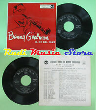LP 45 7'' BENNY GOODMAN Il re del jazz Moonglow And the agels sing no cd mc dvd*