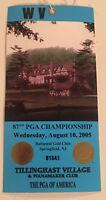 87th PGA Championship 2005 Wed Aug 10th Tillinghast Village & Wanamaker Club