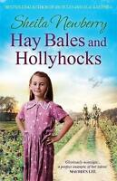 Hay Bales and Hollyhocks. The heart-warming rural saga by Newberry, Sheila (Pape