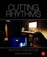 Cutting Rhythms : Intuitive Film Editing, Paperback by Pearlman, Karen, Brand...