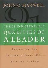 The 21 Indispensable Qualities of a Leader John Maxwell