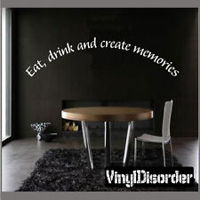 Eat drink and create memories Wall Quote Mural Decal-diningroomquotes14