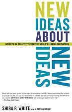 New Ideas About New Ideas: Insights On Creativity From The World's Leading Innov