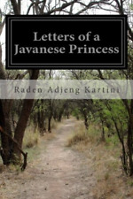 Kartini lines adjeng-Letters of a Javanese Princess (Us Import) Book New
