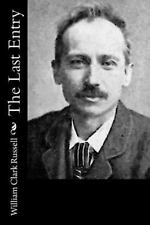 The Last Entry by William Clark Russell (2015, Paperback)
