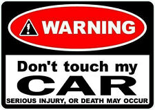 1 x Warning dont touch my Car funny decal sticker ideal Laptop Window Ford etc