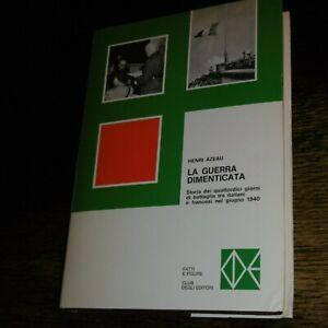 LA GUERRA DIMENTICATA Henri Azeau Club 1969 ITALIA FRANCIA SECONDA MONDIALE