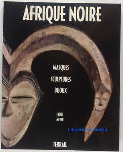 Afrique noire Masques Sculptures Bijoux Laure Meyer 1991