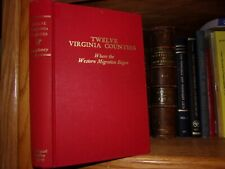 Twelve Virginia Counties Where The Western Migration Began Genealogy Book