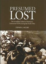 PRESUMED LOST: America's Submarine POWs during the Pacific War by Moore 2009 HC