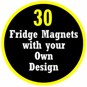 30 X PERSONALISED ROUND FRIDGE MAGNETS / OWN PHOTO / DESIGN / BRAND NEW / GIFTS