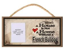 A House is Not a Home Without a French Bulldog Dog Sign Plaque w/ Photo Insert