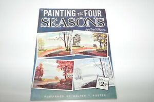 Walter T. Foster Painting the Four Seasons by Carl Stricker Instruction Book