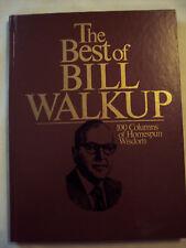 The Best of Bill Walkup 100 Columns of Homespun Wisdom