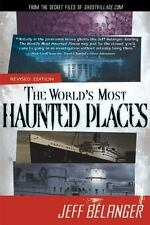 The World's Most Haunted Places : From the Secret Files of Ghostvillage. com...