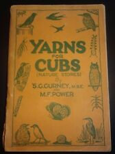 Yarns for Cubs (Nature Stories) SG Gurney and MF Power - 1929 - Scouts