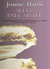 Sleep, Pale Sister,Joanne Harris