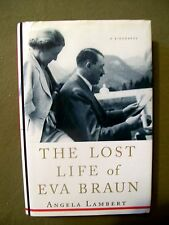 The Lost Life of Eva Braun by Angela Lambert (2007, Hardcover) Hitler's Mistress
