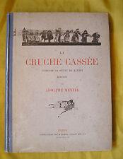 DE KLEIST-LA CRUCHE CASSEE -ILLUSTRE PAR ADOLPHE MENZEL-LIVRE ANCIEN XIX ème
