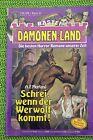 Dämonen-Land Nr. 44, Schrei, wenn der ....von A. F. Morland Bastei Verlag, Z: 1