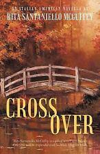 Cross Over : An Italian-American Novella by Rita Santaniello McGuffey (2012,...