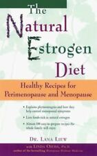 The Natural Estrogen Diet: Healthy Recipes for Per