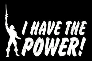 I Have The Power STICKER VINYL DECAL HE-MAN MASTERS OR THE UNIVERSE MATTEL HORDE