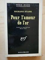 SERIE NOIRE 885 RICHARD STARK Pour l' Amour de l' Or EO 1964 / Parker
