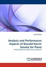 Analysis and Performance Aspects of Donald Harris' Sonata for Piano, Kim, Ok,,