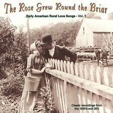 NEW The Rose Grew Round the Briar: Early American Rural Love Songs, Vol. 1