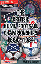 The British Home Football Championships 1884-1984 - Historical Tournament book