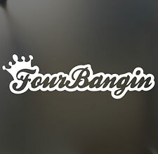 Four Bangin Crown sticker Funny JDM acura honda euro lowered car banging window