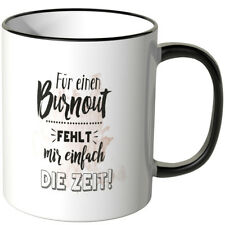 """JUNIWORDS Tasse, Spruch """"Für einen Burnout.. fehlt mir einfach die Zeit!"""""""
