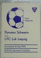Top Orig Programm 1990 FDGB Pokal Dynamo Schwerin 1.FC Lok Leipzig DDR Oberliga