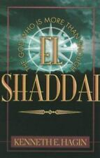 El Shaddai : The God Who Is More Than Enough by Kenneth E. Hagin (1980,...