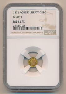 1871 Round Liberty Gold 25 Cent. BG-813 NGC MS63 PL