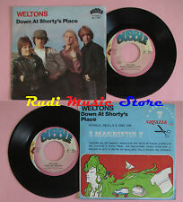 LP 45 7'' WELTONS Down at shorty's place Every day the week 1981 italy cd mc*dvd