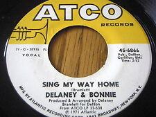 "DELANEY & BONNIE - SING MY WAY HOME     7"" ""AA"" VINYL"
