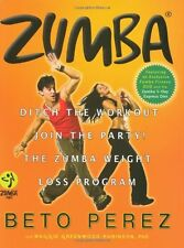 Zumba: Ditch the Workout, Join the Party! the Zumba Weight Loss Program,Beto Pe