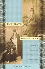 Intimate Outsiders: The Harem in Ottoman and Orientalist Art and Travel Literatu