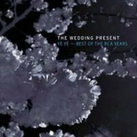 The Wedding Present - Ye Ye: The Best Of The RCA Years [CD]