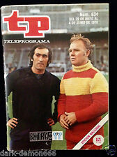 REVISTA TP TELEPROGRAMA 634 EXTRA MUNDIAL FUTBOL ARGENTINA 78-ESPAÑA-ARCONADA