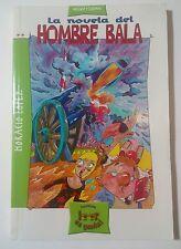 La Novela del Hombre Bala de Horacio Lopez Santillana 2003