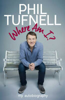 Phil Tufnell - Where Am I? My Autobiography - Tuffers - The Cat - Cricket Memoir