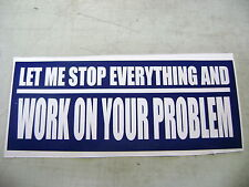 Let Me Stop Everything  sticker for Hot rods, Gasser, Rat Rods