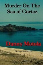 McGraw/o'Grady PIs: Murder on the Sea of Cortez by Danny Motola (2014,...